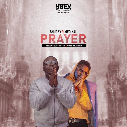 Shugry ft Medikal – Prayer (Prod. by J.wYse)
