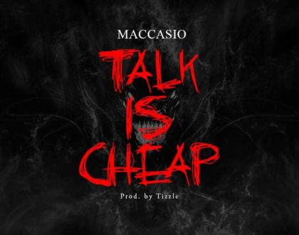 Maccasio - Talk Is Cheap (Prod By Tizzle )