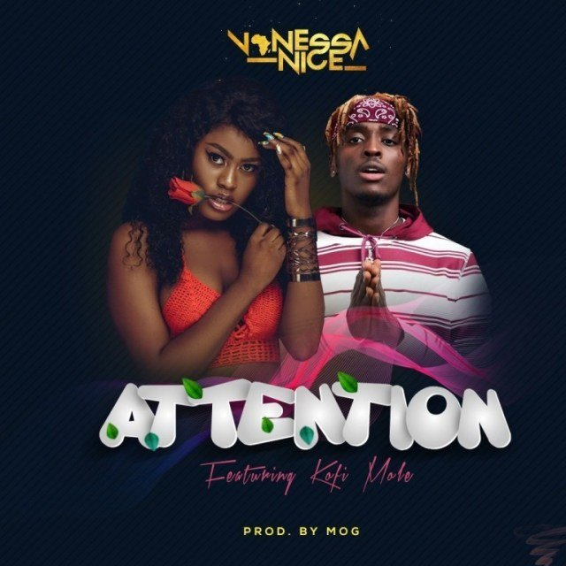 Vanessa Nice – Attention ft. Kofi Mole (Prod. By MOG)