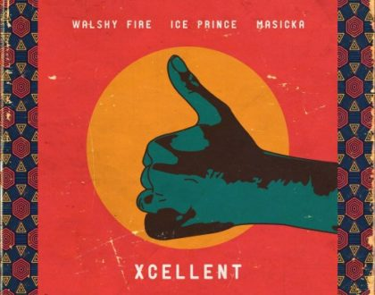Walshy Fire x Ice Prince x Masicka – Xcellent