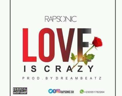Rapsonic – Love Is Crazy (Prod by Dreambeatz)