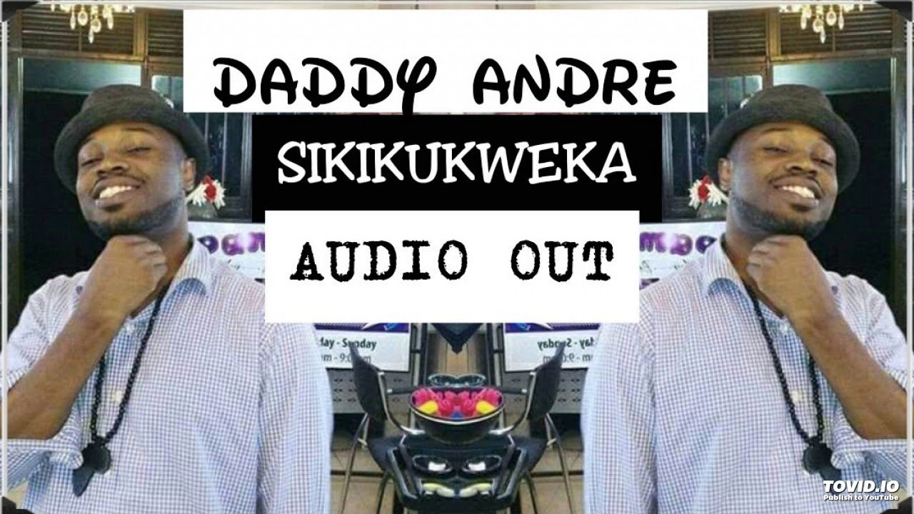 daddy andre