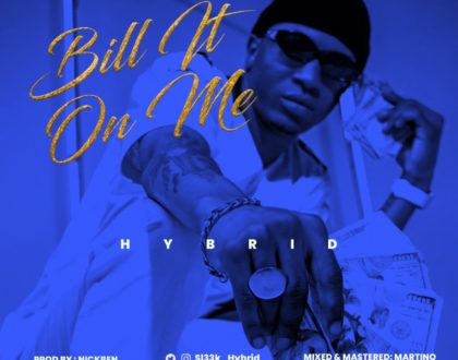 Hybrid – Bill It On Me(Prod. By Nickben)
