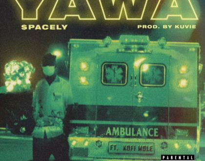 $pacely ft. Kofi Mole – Yawa (Prod. by Kuvie)