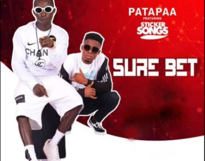 Patapaa – Sure Bet ft. Sticker Songs (Medikal Diss)