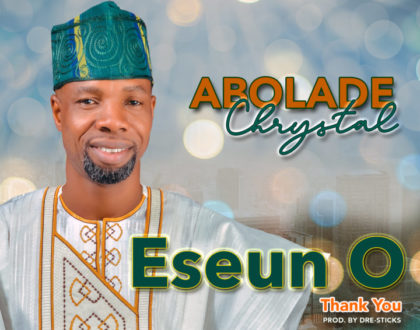 Abolade Chrystal – Eseun O (Thank You)