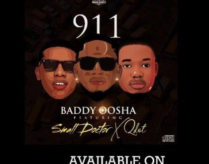 Baddy Oosha – 911 ft. Small Doctor & Qdot