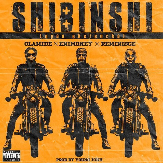 DJ Enimoney – Shibinshi ft. Olamide x Reminisce (Prod. by Young John)