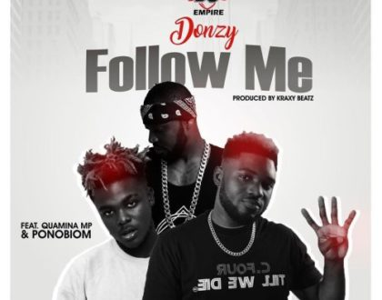 Donzy ft. Yaa Pono & Quamina MP – Follow Me