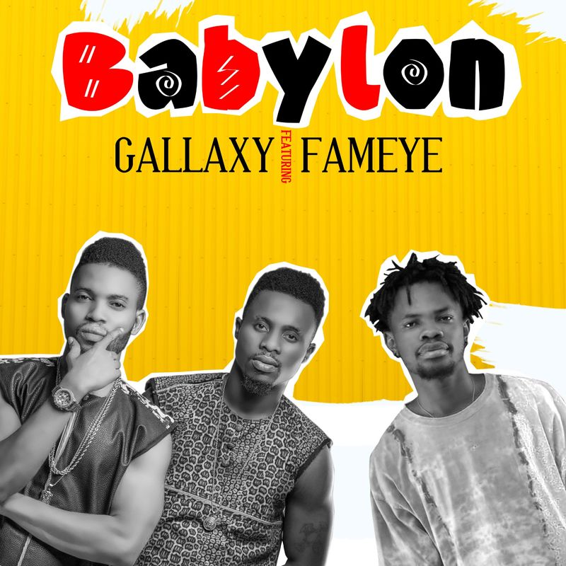 Gallaxy ft. Fameye – Babylon (Prod. by JaeMally)