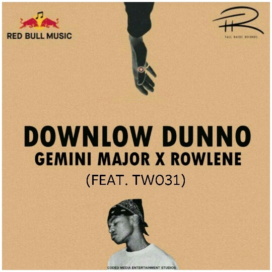 Gemini Major – Downlow Dunno (Remix) ft. Rowlene, TWO31