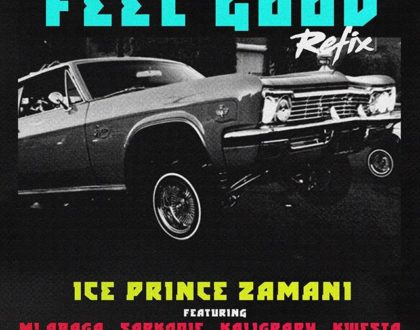 Ice Prince ft. M.I Abaga, Sarkodie, Kaligragh Jones & Kwesta – Feel Good (Remix)