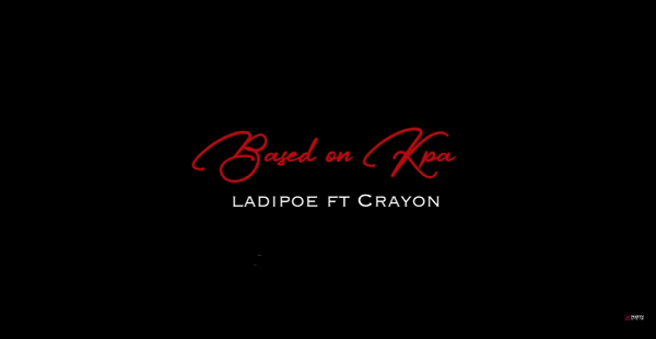 Ladipoe - Based On Kpa Ft Crayon(Audio + Lyrics)