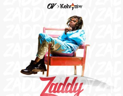 O.V ft. KelvynBoy – Zaddy