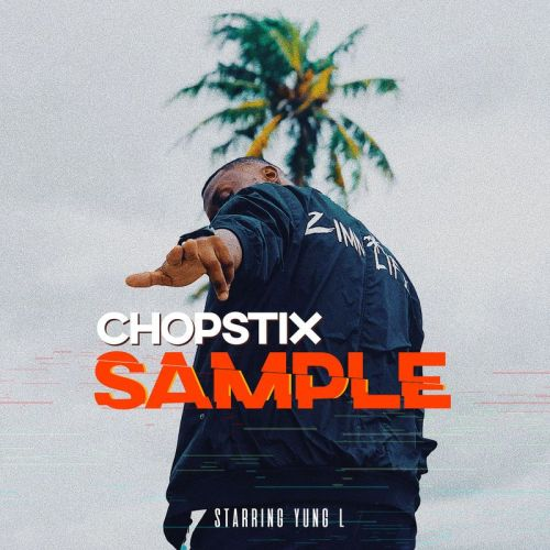 Chopstix ft. Yung L – Sample