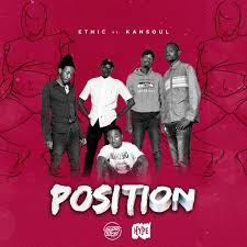 Ethic - Position Ft Kansoul