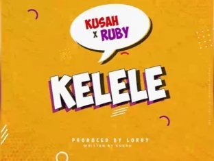 Download Music: Kusah x Ruby - Kelele