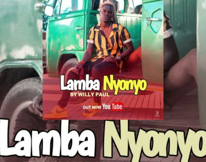 LAMBA NYONYO - WILLY PAUL