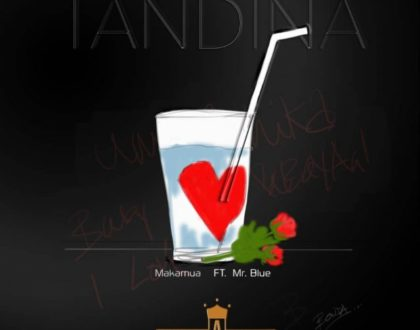 Makamua ft Mr Blue – Tandina