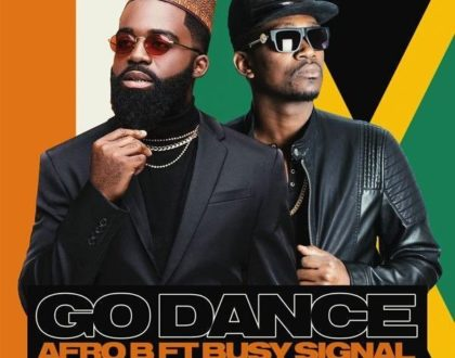 Afro B – Go Dance ft. Busy Signal (Prod. by Team Salut)