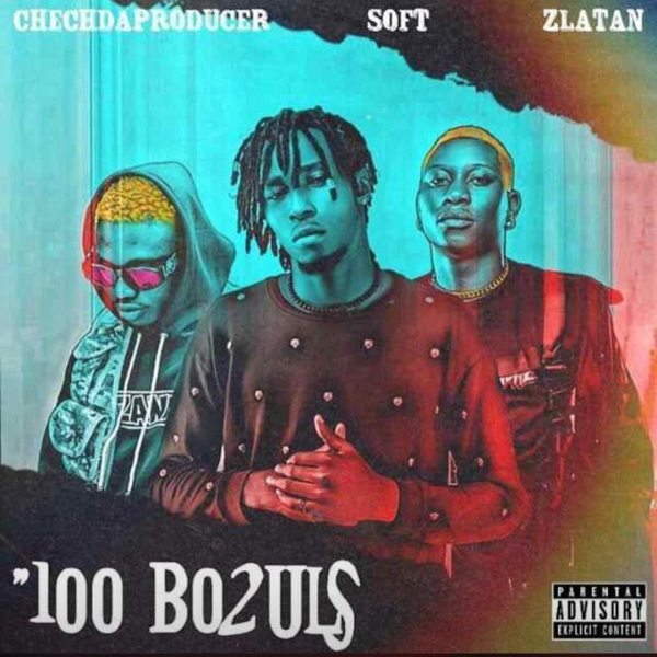 Chechdaproducer – 100 Bo2uls ft. Zlatan Ibile & Soft