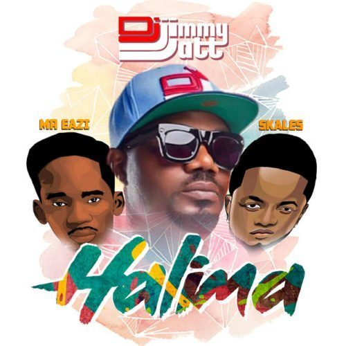 DJ Jimmy Jatt – Halima ft. Mr Eazi & Skales (Prod. by GuiltyBeatz)