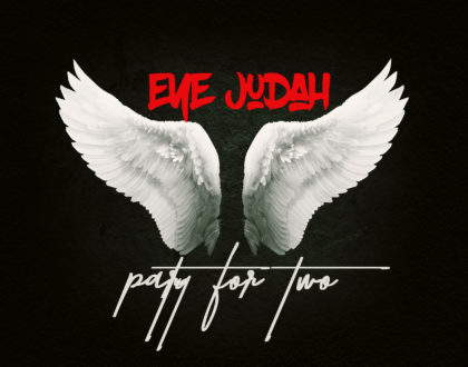 Eye Judah – Party For Two (Prod. by Sicnarf Pro)