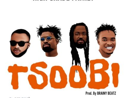 High Grade Family ft. Samini, Senario, Razben & Rowan – Tsoobi (Prod. by BrainyBeatz)