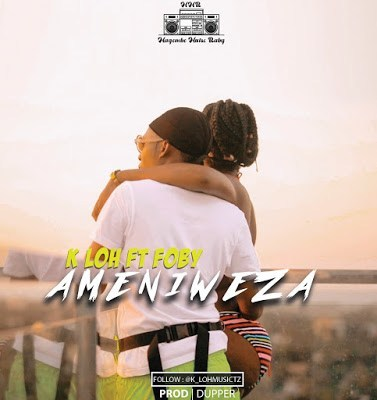 K LOH Ft. Foby - Ameniweza