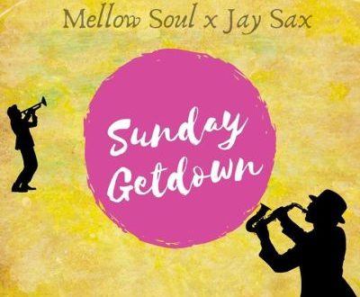 MELLOW SOUL & JAY SAX – SUNDAY GET DOWN