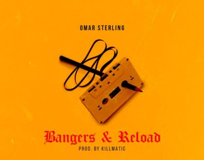 Omar Sterling – Bangers & Reload (Prod. by Killmatic)