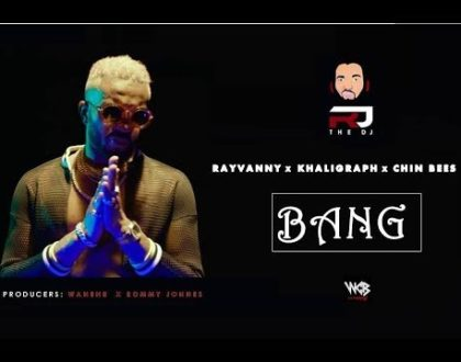 Rj The Dj ft Rayvanny x Khaligraph Jones x Chin Bees – BANG