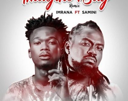 Imrana – Imagine Say (Remix) ft. Samini (Prod. By DareMameBeatz)