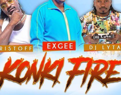 Ex Gee X Kristoff and DJ Lyta - KONKI FIRE