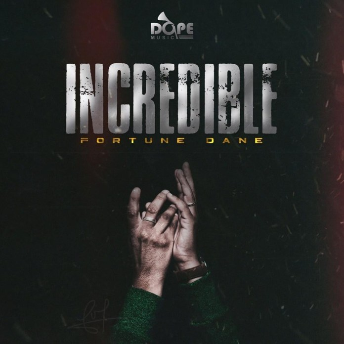 Fortune Dane – Incredible (Prod. by Fortune Dane)