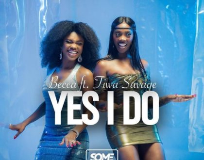 Becca ft. Tiwa Savage – Yes I Do (Prod by Hylander Beatz)