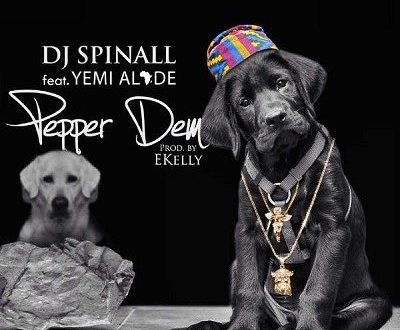 DJ Spinall – Pepe Dem ft. Yemi Alade (Prod. by EKelly)