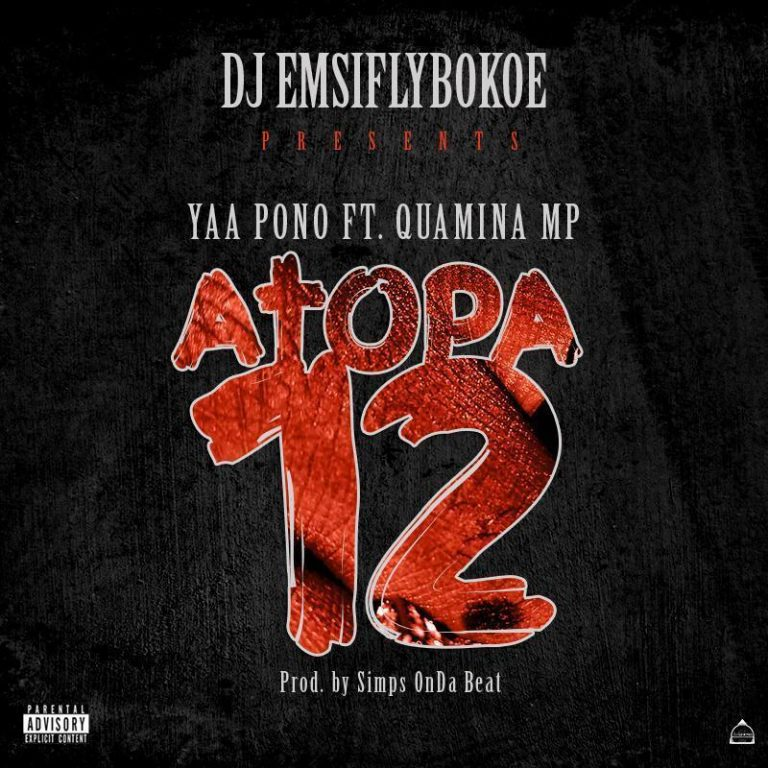Yaa Pono ft. Quamina MP – Atopa 12 (Prod. by SimpsOnDaBeat)