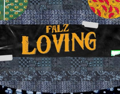 Falz – Loving (Prod. by Willis)