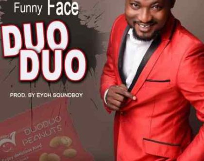 Funny Face – DuoDuo (Prod. by Eyoh Soundboy)