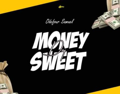 Odefuor Samuel – Money Dey Sweet (Prod. by O.N.M)