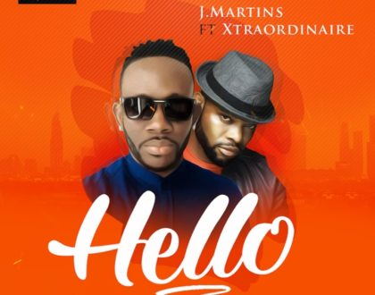 J Martins – Hello ft. Xtraordinaire