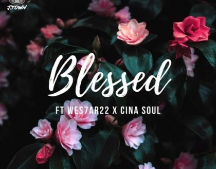J.Town ft. Wes7ar22 & Cina Soul – Blessed