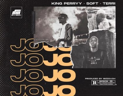 King Perryy ft. Soft & Terri – Jojo