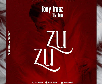 Tony Treezy Ft. Mr Blue - Zuzu