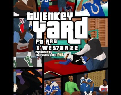 Tulenkey ft. Ara, Wes7ar 22 – Yard (Prod. by Malfaking Slum)