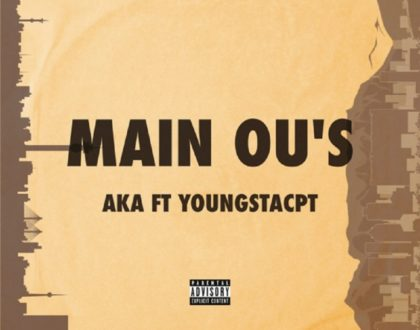 AKA ft. YoungstaCPT – Main Ou's