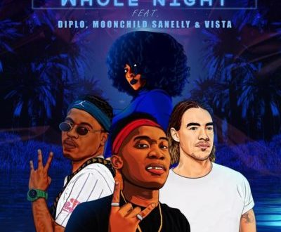 DJ Raybel – Whole Night ft. Diplo, Moonchild Sanelly & Vista