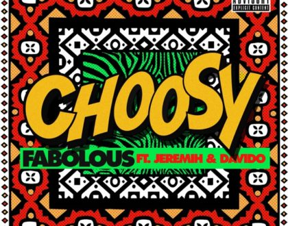 Fabolous ft. Jeremih & Davido – Choosy