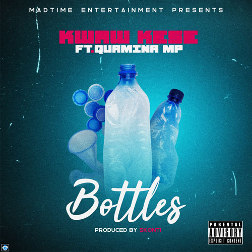 Kwaw Kese ft. Quamina Mp – Bottles (Prod. by Skonti)